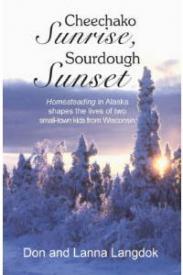 Cheechako Sunrise, Sourdough Sunset